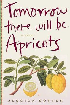 Tomorrow There Will Be Apricots (suggested)