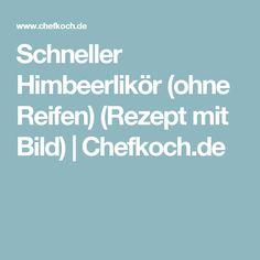 Schneller Himbeerlikör (ohne Reifen) (Rezept mit Bild)   Chefkoch.de