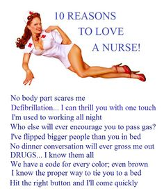 reasons to be a nurse Nursing is a great career for any person who likes taking care of others and is also patient in his/her dealings many students also voluntarily become nurses to earn some money or for social work here are ten reasons to convince you to become a nurse.