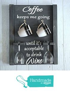 Coffee Mug and Wine glass holder, Coffee mug rack, coffee wine sign, how to tell time from WithThese2Hands