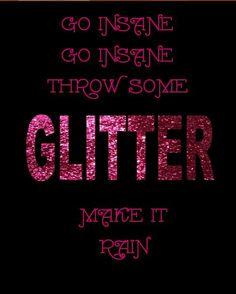 "Blow by Ke$ha. Lyrics: ""Go insane, go insane. Throw some glitter make it rain.""♫ #Music #Songs #Quotes"