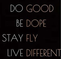 Something to live by