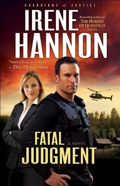 Free Kindle Book For A Limited Time :  Fatal Judgment (Guardians of Justice Book #1): A Novel by Irene Hannon