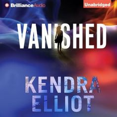 Vanished by Kendra Elliot 4 Stars 01/31