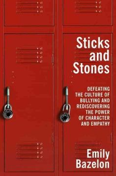 Sticks and Stones: Defeating the Culture of Bullying and Rediscovering the Power of Character and Empathy by Emily Bazelon, . inspired by Spring Lake (book club) and David Theune, English teacher Stop Bullying, Anti Bullying, Books About Bullying, Bullying Prevention, Sticks And Stones, My Escape, School Counseling, Social Skills, Social Work