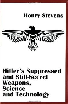 Hitler's Suppressed and Still-Secret Weapons, Science and... https://www.amazon.com/dp/1931882738/ref=cm_sw_r_pi_dp_qCQAxbERXVK1V