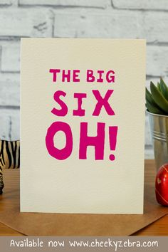 Put a smile on their face with this funny card that would be perfect for your mum, sister, friend or wife. Funny 60th birthday card available now from www.cheekyzebra.com Happy 60th Birthday, Birthday Cards For Mum, Big Six, Funny Cards, Kraft Envelopes, Blank Cards, Drink Sleeves, Smile, Face