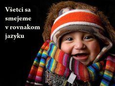 Všetci sa smeje v rovnakom jazyku :)