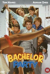 Bachelor Party (1984). I laughed so hard at this movie that it actually made me go into labor. Serious.