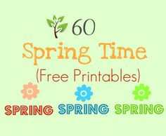 """60 Spring Free Printables - Spring isn't a """"holiday"""" but it kiiiiind of fits in on this board :p"""