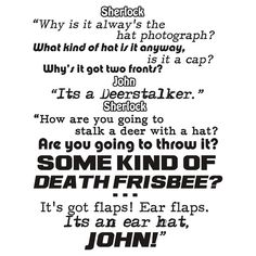 Bahaha!! The fact that the most brilliant consulting detective in the world is baffled by a *hat* never gets old. Ever