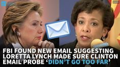 FBI Found New Email Suggesting Lynch Made Sure Clinton Email Probe 'Didn...