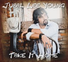 Jubal-Lee-Young-Take-It-Home-Classic-Country-Artists