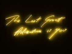 The Last Great Adventure Is You by Tracey Emin (2013)