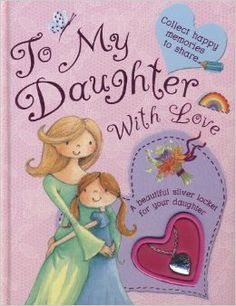 To My Daughter With Love by Maria Woods (journal and locket)