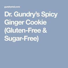 Dr. Gundry's Spicy Ginger Cookie (Gluten-Free & Sugar-Free)