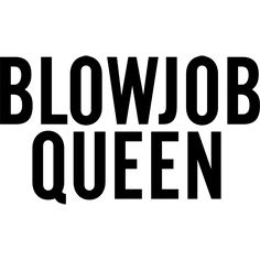 Team Shirts Sexual T shirts Mugs Polo shirts. blowjob queen DG0013SXAL. Philippines custom print, events, occasions and personalized giveaways