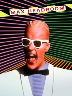 """Max Headroom - """"Ca-ca-ca-ca-ca-catch the wave!"""" LOL! We used to save up Coke tab tops to get merchandise, like the cool sunglasses he wore."""