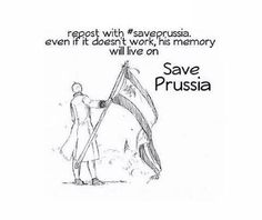 Prussia - Hetalia- #SavePrussia <<<WE NEED THIS EVEN MORE NOW AFTER THE UPDATE