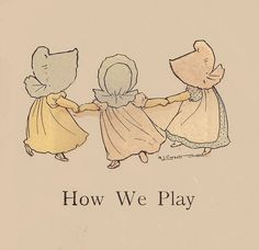 the sunbonnet babies book 1902 | how we play the sunbonnet babies primer by eulalie osgood grover who ...