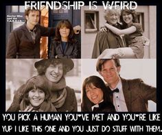 Doctor Who...friendship is weird