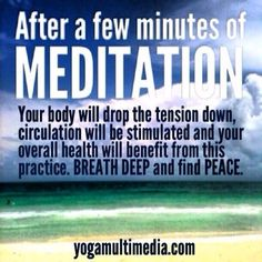 After a few minutes of meditation your world changes.                                                www.facebook.com/yogamultimedia