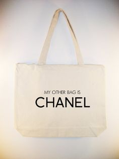 """Fun """"My other bag is CHANEL"""" Canvas tote with zipper top and shoulder strap - available in other sizes and colors"""