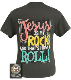 """""""Jesus is my ROCK & that's how I ROLL!"""" Give God glory in our newsest tee!! Get it here: http://www.girliegirloriginals.com/index.php?main_page=product_info&cPath=33_1&products_id=2719"""