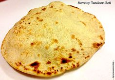 Stovetop Tandoori Roti ~ Easy to prepare on regular stovetop. Enjoy with curry or veggies. .  #indianfood #tandoori #bread #recipe