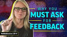 You have to ask for feedback Mel Robbins, Change Your Mindset, Feeling Stuck, Life Advice, Way Of Life, I Am Happy, When Someone, You Changed, Business Tips
