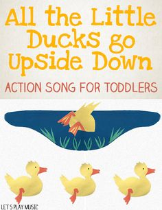 All The Little Ducks Go Upside Down: Fun action song about ducks which encourages singing, movement and a lot of giggles! In this activity, kids learn rhythm recognition, pitch notes, imaginative movement, practice speech and vocabulary and more!