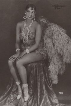 Josephine Baker, 1926  This was an amazingly strong woman.  I would give anything to have half her courage.