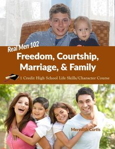 Real Men 102: Freedom, Courtship, Marriage, & Family E-book by Meredith Curtis. 1 Credit High School Life Skills Class.