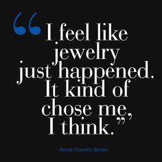 Annie Costello Brown on getting into jewelry design.