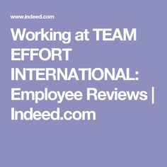 Working at TEAM EFFORT INTERNATIONAL: Employee Reviews | Indeed.com