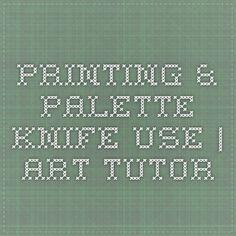 Printing & Palette Knife Use   Art Tutor