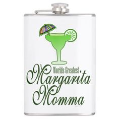 Funny Worlds Greatest Margarita Momma Hip Flasks This design features a margarita cocktail glass in green with a lime and cocktail umbrella. This girls margarita party animal design makes a great gift for your Margarita mom or a bartender at your favorite bar or club or home bar !