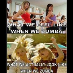 What we feel like when we Zumba. What we actually look like when we Zumba. 'Sherman' Brewer this makes me think of you! Zumba Fitness, Zumba Funny, Haha Funny, Hilarious, Funny Stuff, Zumba Meme, Funny Things, Funny Dance, Dance Humor