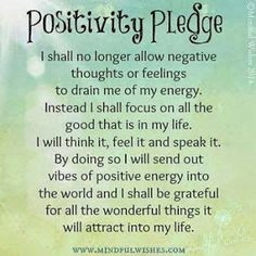 Have you taken the positivity pledge yet? Do it today. Then recommit to it every 30 days, and experience the amazing shifts in your life! Valerie Sheppard #positivitypledge #positivethinking #happytobeME