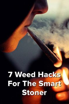 7 Weed Hacks for the Smart Stoner