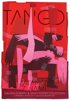 Tango - zatancz z nami Original Polish poster designer: Elzbieta Chojna year: 2008 size: Montevideo, Types Of Ballroom Dances, Ballet Posters, Dance Posters, Tango Art, Polish Posters, Dance Movement, Argentine Tango, Photocollage
