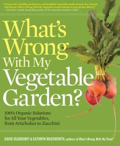 Buy a cheap copy of Whats Wrong With My Vegetable Garden?: Organic Solutions for All Your Vegetables, from Artichokes to Zucchini (Whats Wrong Series) by David Deardorff, Kathryn Wadsworth 1604691840 9781604691849 - A gently used book at a great Squash Bugs, Whats Wrong With Me, Organic Gardening Tips, Vegetable Gardening, Gardening Books, Veggie Gardens, Veg Garden, Garden Club, Flower Gardening