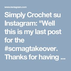 """Simply Crochet su Instagram: """"Well this is my last post for the #scmagtakeover.  Thanks for having me, it's been fun 😀 Now I'm off to add a few more squares to my happy…"""""""