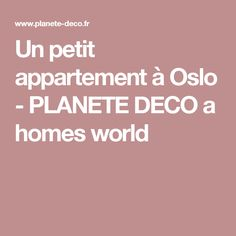 Un petit appartement à Oslo - PLANETE DECO a homes world
