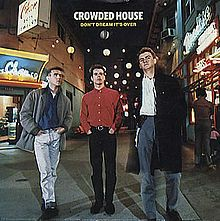 """""""Don't Dream It's Over"""" by Crowded House (Crowded House - 1986)"""