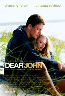 Dear John I am hooked on Channing Tatums movies. LOVE IT when they make Nicholas Sparks novels into movies. Almost all his books are now movies!! Get writing, Sparks!! (I'm kidding with the whole get writing thing. sort of. ;))