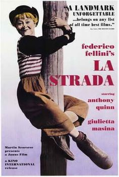 "Fellini's ""La Strada""."