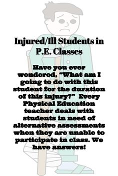 "Injured/Ill Students in P. Classes Have you ever wondered, ""What am I going to do with this student for the duration of this injury?"" Every Physical Education teacher deals with students in need of alternative assessments when they are unable to partici Physical Education Lesson Plans, Pe Lesson Plans, Elementary Physical Education, Elementary Pe, Health And Physical Education, Science Education, Baby Education, Pe Lessons, Pe Teachers"