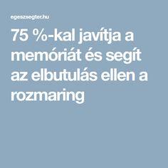 75 %-kal javítja a memóriát és segít az elbutulás ellen a rozmaring