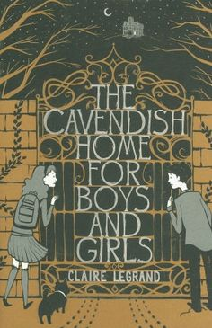 The Cavendish Home for Boys and Girls: if you liked Coraline or Miss Peregrine's Home for Peculiar Children; you will like this.